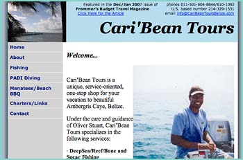 Cari�Bean Tours is a unique, service-oriented, one-stop shop for your vacation to beautiful Ambergris Caye, Belize. Under the care and guidance of Oliver Stuart, Cari�Bean Tours offers scuba diving, fishing, Manatee tours, snorkeling, beach BBQ's, personalized charters and more! Your options are endless....make the most of your time in Belize with Cari'Bean Tours