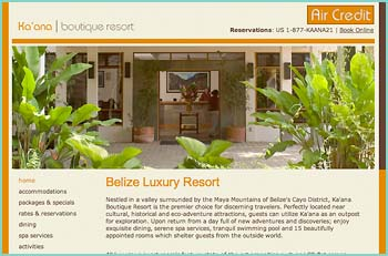 Discover the newest luxury resort in Belize, Ka'ana Boutique Resort. This ideal haven is the perfect match for those who seek a Central American adventure, yet still desire world-class accommodations, fine dining, and an array of spa services to pamper every whim. Nestled in a valley among the Maya Mountains of Belize's Cayo District, Ka'ana Boutique Resort is the premiere choice for discerning travelers seeking a Belize Luxury Resort and outpost for adventure.
