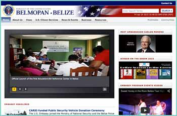 The Embassy of the United States of America serves as the focal point for the U.S. Mission and is the primary federal agency leading foreign relations in Belize on behalf of the U.S. Government. In addition to the various sections of the Embassy, there are also other U.S. Government agencies working in Belize.