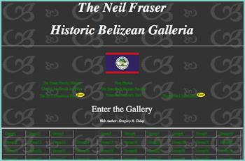 The Neil Fraser Historic Belizean Galleria. A collection of photographs of Belize from the early 1900's through the 1960's or so. Lindbergh lands the first plane in Belize, early logging, and much more!