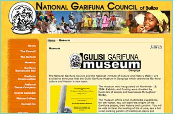 The Gulisi Garifuna Museum in Dangriga offers a full multimedia experience for the visitor. You will learn the origins of the Garifuna people, their history and customs. You will be able to hear the beating of the drums, see a full sized working garden of traditional plants and herbs, and experience the traditional dancing. The museum is named after Gulisi, a Garifuna heroine who survived the deportation to Roatan after being exiled from the island of St. Vincent. Gulisi came with her 13 children to Belize and founded the settlement of Punta Negra.