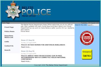 The Belize Police Department - Press Office.  Information on Belize Most Wanted,  missing persons,  crime, and department news.