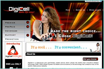 As Belize�s most advanced and revolutionary mobile service, DigiCell offers an expanded array of voice and multimedia services. With DigiCell all your communications, both voice and data are encrypted and therefore secure.�You will not only enjoy the excellence of a highly evolved and comprehensible communications service, but we will treat you like the valued customer you are.� As a DigiCell consumer you become a part of our family!