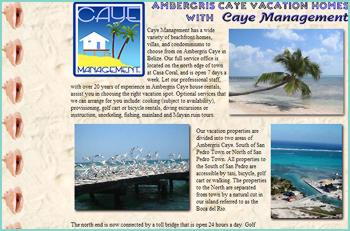 Caye Management has a wide variety of beachfront homes, villas, and condominiums to choose from on Ambergris Caye in Belize. Our full service office is located on the north edge of town at Casa Coral, and is open 7 days a week. Let our professional staff, with over 20 years of experience in Ambergris Caye house rentals, assist you in choosing the right vacation spot.
